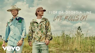 Florida Georgia Line - Life Rolls On (Audio)