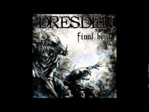 DRESDEN - Final Hour