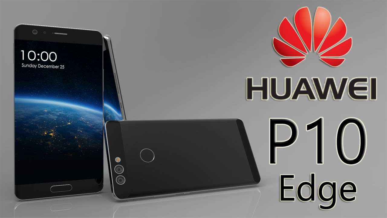 Huawei P10 Edge Trailer Based On Schematic Diagrams And Image Leaks With Specifications Youtube
