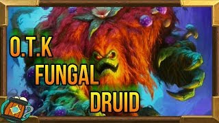 Hearthstone : O.T.K Fungal Druid  Kobolds and Catacombs