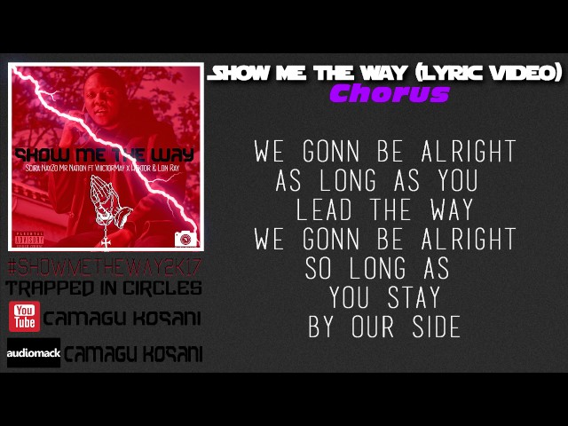 Scira NayZo Mr Nation - Show Me The Way (Lyric Vdeo)