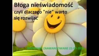 Rozmowy Zaawansowane - Błoga nieświadomość - 21.03.2012 (Jacek Czapiewski)