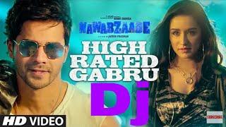 Nawabzaade: High Rated Gabru Song Dj Varun Dhawan, Shraddha Kapoor, Guru Randhawa, Raghav