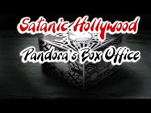 Satanic Hollywood Exposed: Pandora's Box Office [FULL]