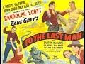 To the last man randolph scott western movie full length complete mp3