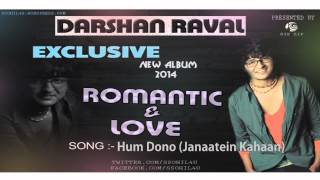 Hum Dono (Janaatein Kahaan) Darshan Raval (souan solanki)