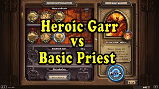 Hearthstone: Blackrock Mountain - Heroic Garr with a basic Priest!