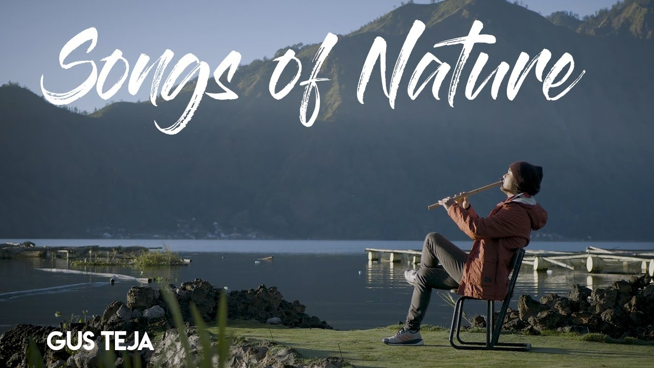GUS TEJA - SONGS OF NATURE (Official Video )  - A Dedicated Flute Song for Mother Earth