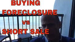 Buying Short Sale vs Foreclosure