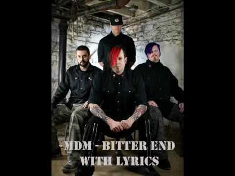 MDM - Bitter End (with lyrics)