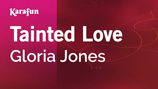 Karaoke Tainted Love - Gloria Jones *