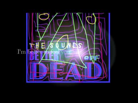 The Sounds - Better Off Dead - OFFICIAL