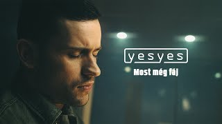 yesyes - Most Még Fáj (official music video)