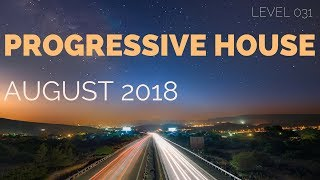 Deep Progressive House Mix Level 031 / Best Of August 2018