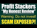 Profit Stackers Review - Is Profit Stackers A Scam Or Legit? My Honest Review Of Profit Stackers