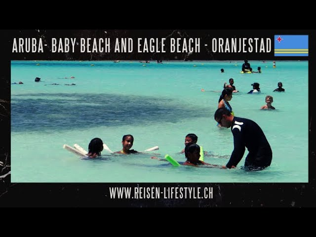 Aruba/Eagle and Baby Beach, Oranjestad, Barbara Blunschi, Reisen & Lifestyle Travel Video