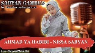 AHMAD YA HABIBI   NISSA SABYAN Karaoke