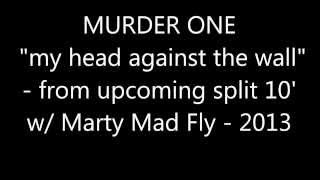 Download Murder One -  my head against the wall MP3 song and Music Video