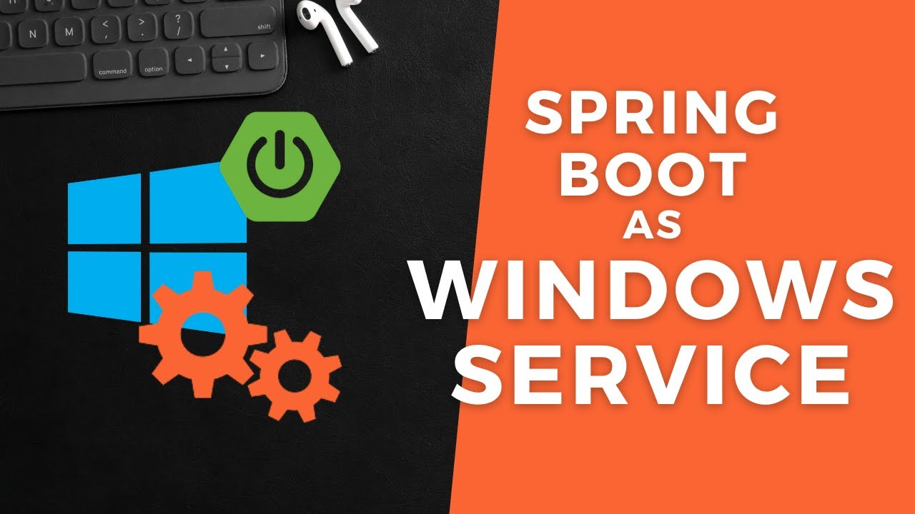 How to run Spring Boot Application as a Windows Service   WinSW
