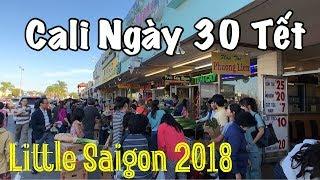 Chợ Hoa Chiều 30 Tết Little Saigon Xuân Mậu Tuất 2018. Mua Hoa Tet