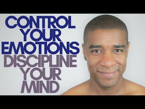 Control Your Emotions Discipline Your Mind