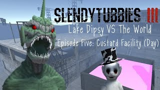 [Slendytubbies 3] Lake Dipsy VS The World - Episode Five: Custard Facility (Day)