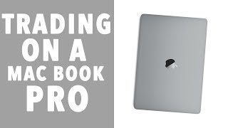 Day Trading on A MacBook PRO! REVIEW