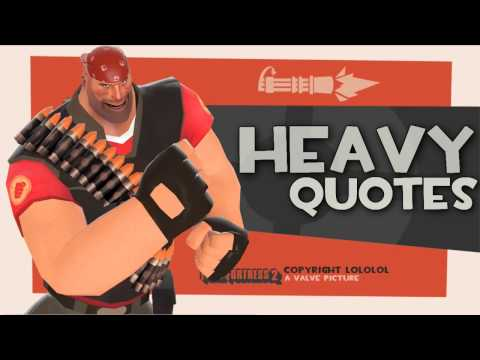 TF2: Heavy quotes [2013 download link]