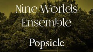 Nine Worlds Ensemble - Popsicle