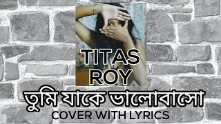 Tumi Jake Bhalobasho (Cover) With Lyrics