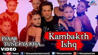 Kambakth Ishq VIDEO SONG , Pyaar Tune Kya Kiya , Fardin Khan & Urmila Matondkar , Bollywood Song