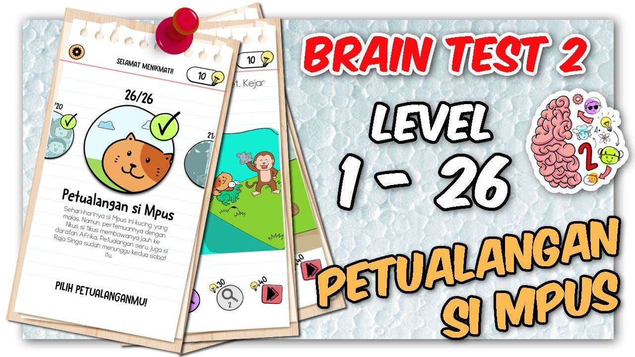 Brain Test 2 Petualangan Si Mpus Level 1 - 26 | Kunci ...