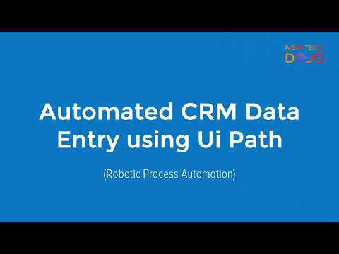 CRM Data Entry using Robotic Process Automation