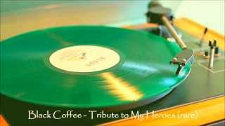 Black Coffee - Tribute To My Heroes