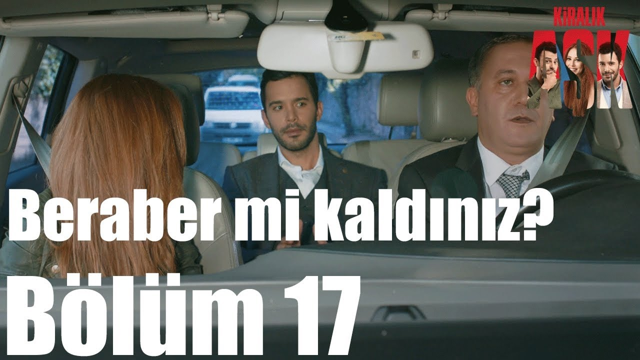 "Kiralik Ask. Episode 17 ""It's getting hot in here"""