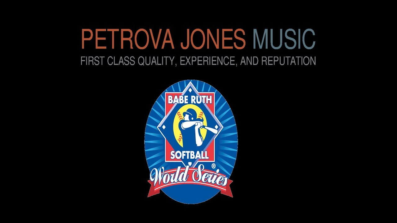 2019 Babe Ruth Softball World Series | Petrova Jones Music Inc