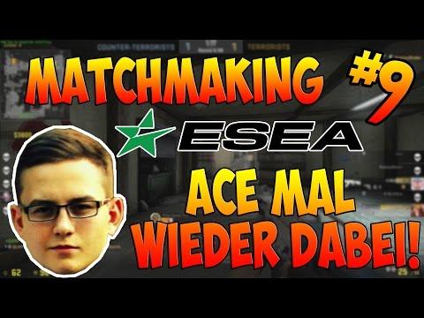 Ace mal wieder dabei - MatchMaking #9 [ESEA]