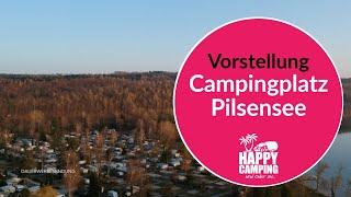Vorstellung Campingplatz Pilsensee   Happy Camping