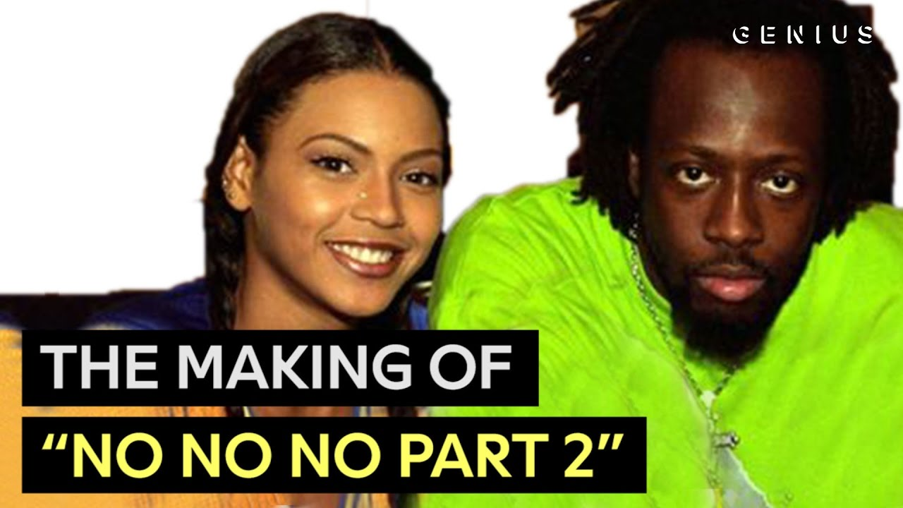 """Download Beyoncé's First Hit - Wyclef Jean Breaks Down """"No, No, No Part 2"""" 
