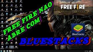 FREEFIRE  NÃO ABRE COM BLUESTACKS