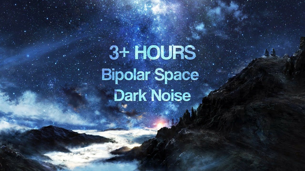 BIPOLAR SPACE NOISE - Dark Galaxy Noise Music For Relaxing   3+ HOURS
