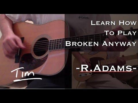 Ryan Adams Broken Anyway Chords and Tutorial - YouTube