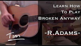 Ryan Adams Broken Anyway Chords and Tutorial