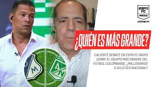 ¿Millonarios o Atlético Nacional? ¿Cuál es el más grande del fútbol colombiano?