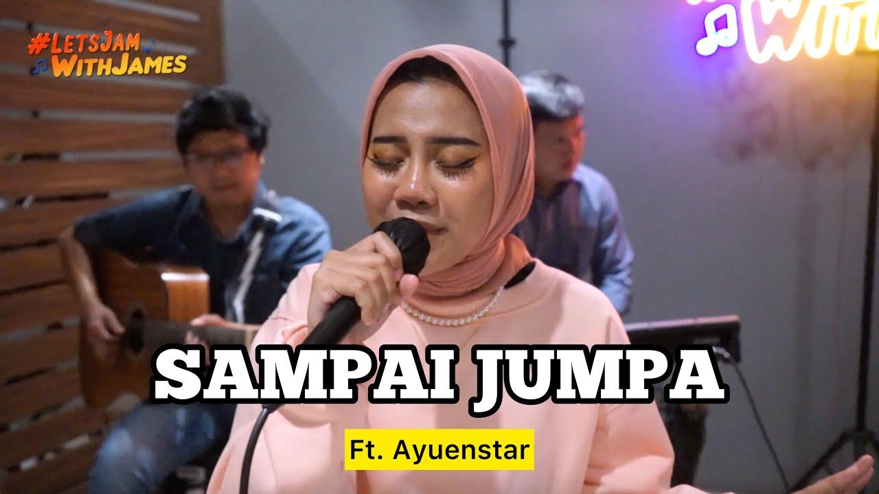 Sampai Jumpa (Endank Soekamti) - Ayuenstar ft. Fivein #LetsJamWithJames