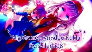 Nightcore - Voodoo Kukla