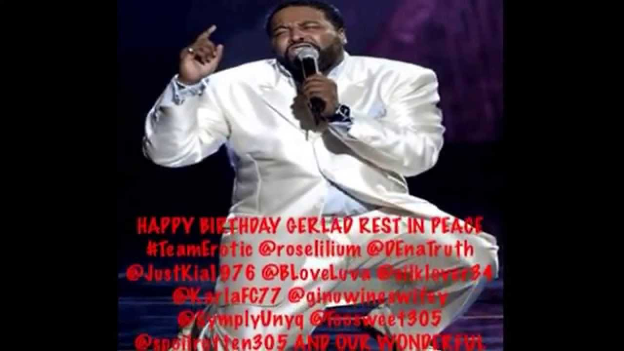 Gerald Levert Songs throughout rip gerald levert happy birthday july 13,1966 #teamerotic and our