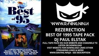 Rezerection Best of 95 Lİmited Edition Tape Pack Dj Paul Elstak happy hardcore gabba rave techno