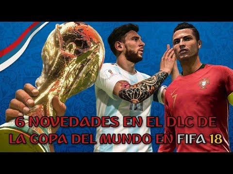 6 NOVEDADES EN EL DLC DE LA COPA DEL MUNDO EN FIFA 18