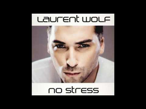 Laurent Wolf - No Stress [HD]